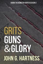 Grits, Guns, & Glory by John G. Hartness image