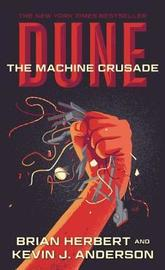 Dune: The Machine Crusade by Kevin J. Anderson