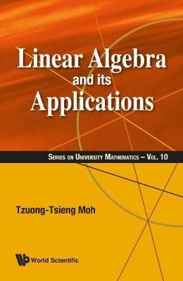 Linear Algebra And Its Applications by T.T. Moh