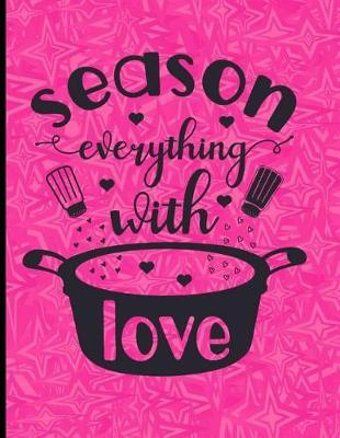 Season Everything With Love by Kate Pears