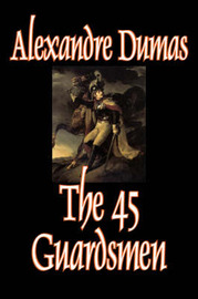 The Forty-Five Guardsmen by Alexandre Dumas image