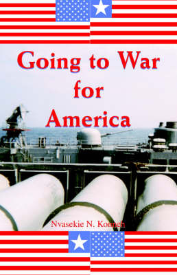 Going to War for America by Nvasekie N. Konneh image