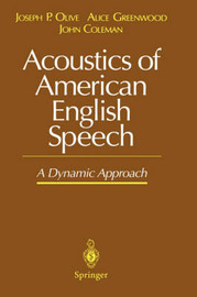 Acoustics of American English Speech by Joseph P. Olive