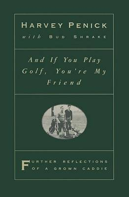 And If You Play Golf You'RE My Friend by Penick