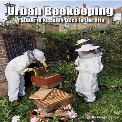 Urban Beekeeping by Craig Hughes image