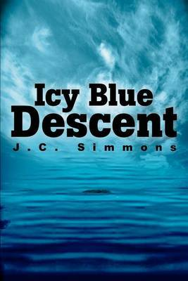 Icy Blue Descent by Jc Simmons