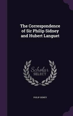 The Correspondence of Sir Philip Sidney and Hubert Languet by Philip Sidney image