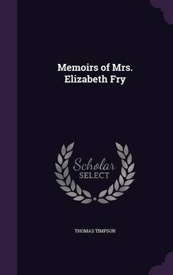 Memoirs of Mrs. Elizabeth Fry by Thomas Timpson image