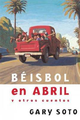 Beisbol En Abril y Otros Cuentos by Gary Soto
