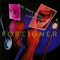 The Very Best...And Beyond by Foreigner