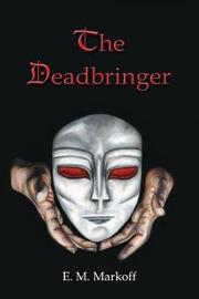 The Deadbringer by E M Markoff image