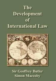 The Development of International Law by geoffrey G. Butler