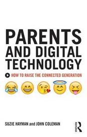Parents and Digital Technology by John Coleman