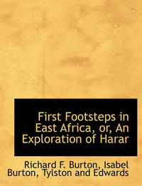 First Footsteps in East Africa by Richard Francis Burton