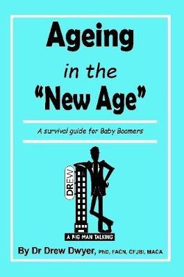 Ageing In the 'New Age' by Drew Dwyer