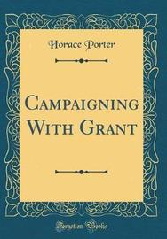 Campaigning with Grant (Classic Reprint) by Horace Porter image