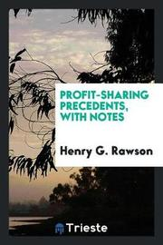 Profit-Sharing Precedents, with Notes by Henry G Rawson image