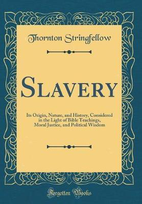 Slavery by Thornton Stringfellow
