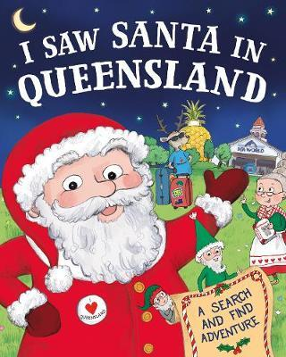 I Saw Santa in Queensland by J D Green