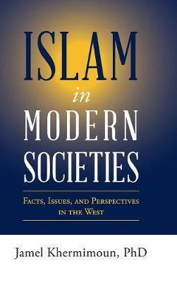 Islam in Modern Societies by Phd Jamel Khermimoun image