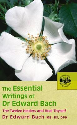 The Essential Writings of Dr Edward Bach by Edward Bach image