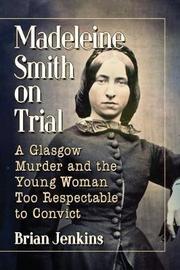 Madeleine Smith on Trial by Brian Jenkins