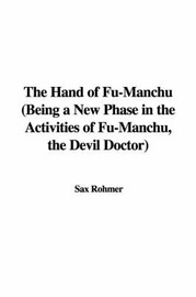The Hand of Fu-Manchu (Being a New Phase in the Activities of Fu-Manchu, the Devil Doctor) by Sax Rohmer image