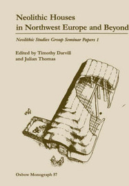 Neolithic Houses in Northwest Europe and beyond by Timothy Darvill image