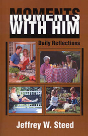 Moments with Him: Daily Reflections by Jeffrey W. Steed image