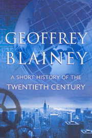 A Short History of the Twentieth Century by Blainey Geoffrey image