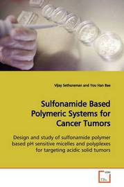 Sulfonamide Based Polymeric Systems for Cancer Tumors by Vijay Sethuraman image