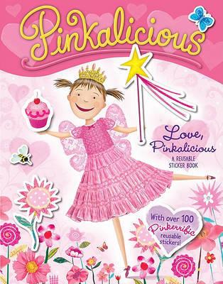 Pinkalicious: Love, Pinkalicious Reusable Sticker Book by Victoria Kann image