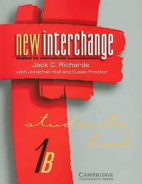 New Interchange Student's book 1B: English for International Communication: Student's book 1B by Jack C Richards image