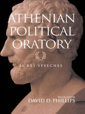Athenian Political Oratory by David Phillips