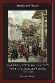Warfare, State and Society on the Black Sea Steppe, 1500-1700 by Brian Davies image