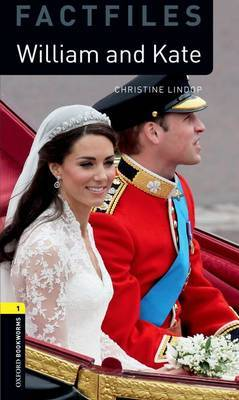 Oxford Bookworms Library Factfiles: Level 1:: William and Kate by Christine Lindop