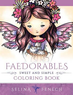 Faedorables - Sweet and Simple Coloring Book by Selina Fenech