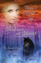 Shadows at Sunset by Tonya Royston