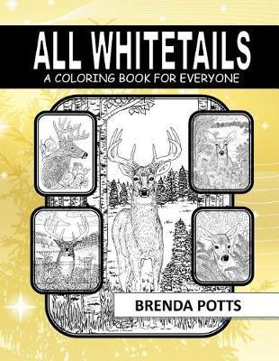 All Whitetails by Brenda Potts