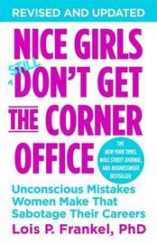 Nice Girls Don't Get The Corner Office by Lois P Frankel