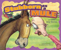 Stubborn as a Mule and Other Silly Similes by Nancy Lowen image