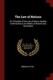 The Law of Nations by Emer De Vattel image