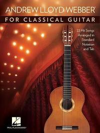 Andrew Lloyd Webber For Classical Guitar by Andrew Lloyd Webber