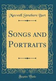 Songs and Portraits (Classic Reprint) by Maxwell Struthers Burt image