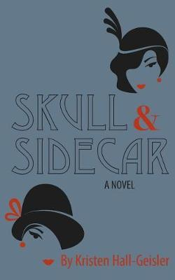 Skull and Sidecar by Kristen Hall-Geisler