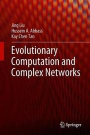 Evolutionary Computation and Complex Networks by Kay Chen Tan
