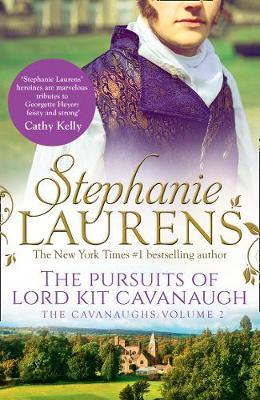 The Pursuits Of Lord Kit Cavanaugh by Stephanie Laurens image