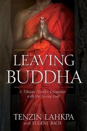 Leaving Buddha by Tenzin Lahkpa
