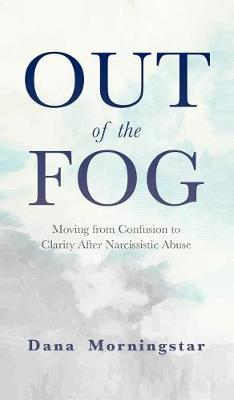 Out of the Fog by Dana Morningstar