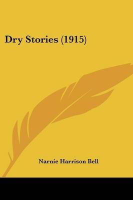 Dry Stories (1915) by Narnie Harrison Bell image